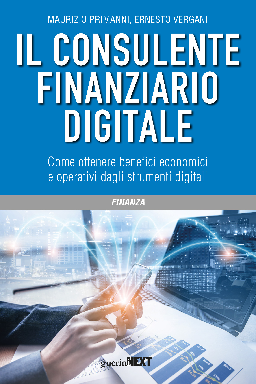 Nel libro di Primanni e Vergani il futuro della consulenza finanziaria è digitale